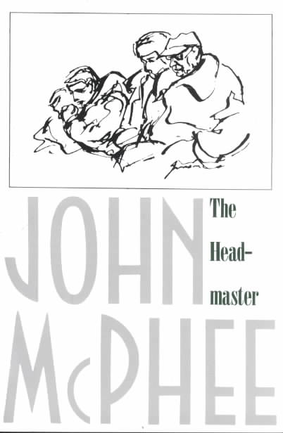 Headmaster By McPhee, John